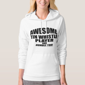 Awesome Tin Whistle Player Hoodie
