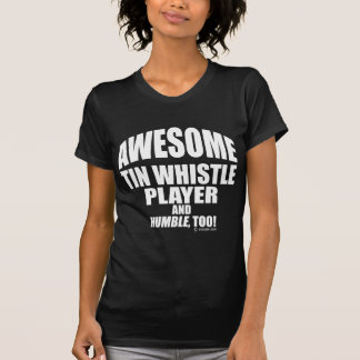 Awesome Tin Whistle Player Shirt