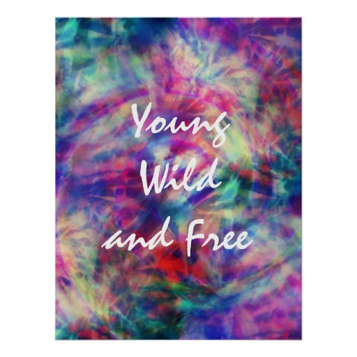 Awesome trendy tribal tie dye young wild and free poster