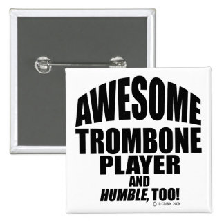 Awesome Trombone Player Pinback Button