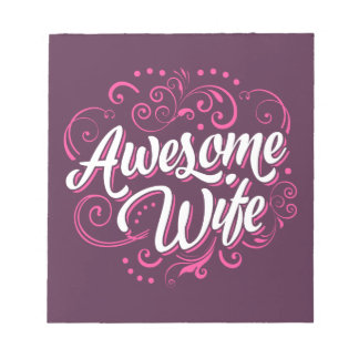 Awesome Wife Notepad