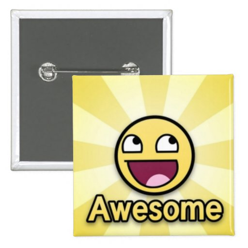 awesome... with a smile!!!! pinback buttons