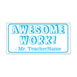 """[ Thumbnail: """"Awesome Work!"""" School Teacher Rubber Stamp ]"""
