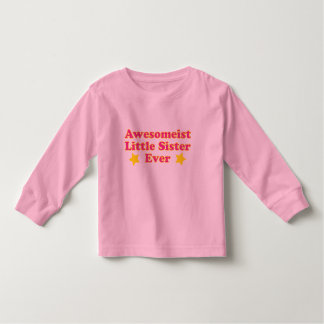 Awesomeist Little Sister Ever Kids shirt