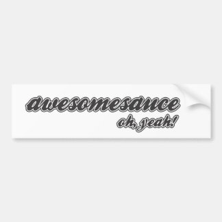 awesomesauce oh, yeah! bumper sticker