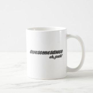 awesomesauce oh, yeah! coffee mug