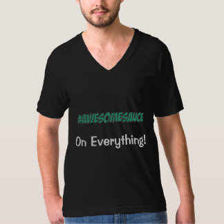#AWESOMESAUCE On Everything T-Shirt
