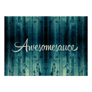 Awesomesauce Wood Panel Posters