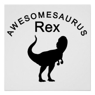 Awesomesaurus Rex Posters