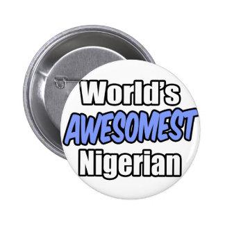 Awesomest del mundo nigeriano pin