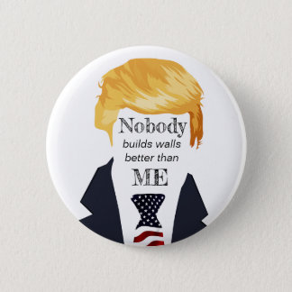 Awful Trump Quotes - Building Walls Button