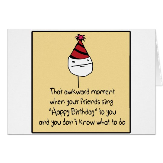 Awkward Birthday Moment Card