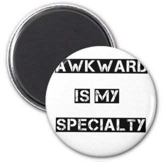 awkward is my specialty magnet