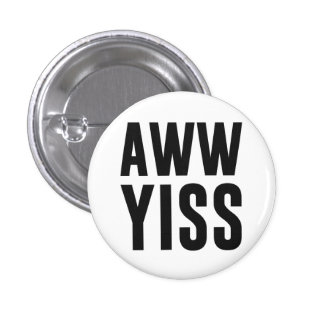 Aww Yiss Happy Aw Yes Pinback Buttons