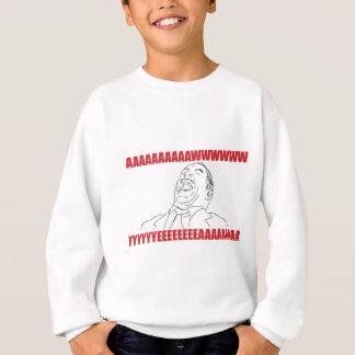 Awww yeaaah sweatshirt