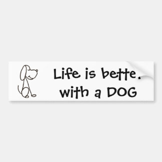 AX- Life is better with a DOG Bumper sticker