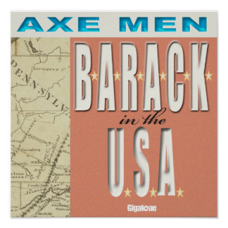 Axe Men B-A-R-A-C-K In The USA Poster