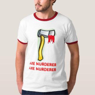 Axe Murderer, Axe Murderer T-Shirt