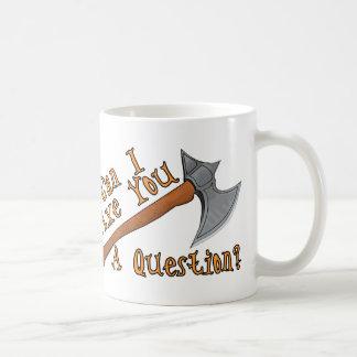 Axe You A Question Coffee Mug