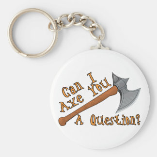 Axe You A Question Keychain