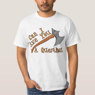 Axe You A Question Tee Shirt