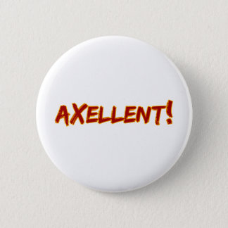Axellent! Pinback Button
