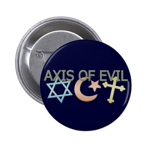 Axis of Evil 2 Inch Round Button