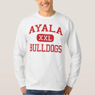 Ayala - Bulldogs - High - Chino Hills California T-Shirt