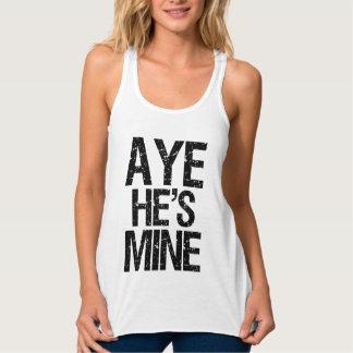 Aye He's Mine funny women's tank