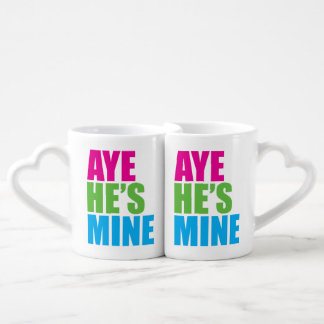 Aye he's mine Gay Coffee Mug Set
