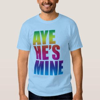 Aye He's Mine LGBT t shirt
