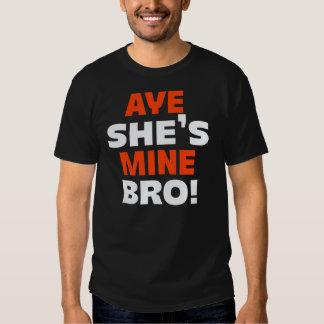 Aye She's Mine Bro! Shirt