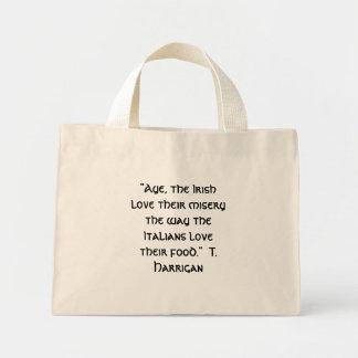 """Aye, the Irish love their misery the way the I... Mini Tote Bag"