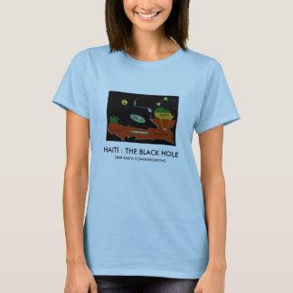 Ayiti 1804 2004, HAITI : THE BLACK HOLE, 2008 R... T-Shirt