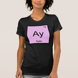 Aylin Name Chemistry Element Periodic Table T-shirt