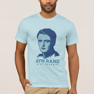 Ayn Rand Is My Homegirl T-Shirt