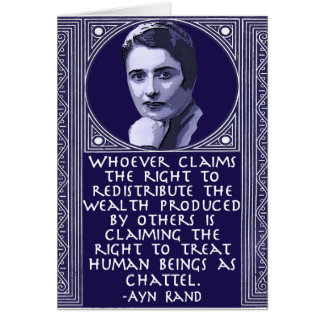 Ayn Rand on Redistribution of Wealth Card