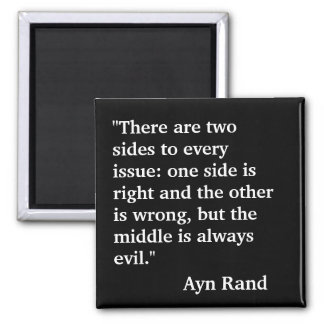 "Ayn Rand quote ""There are two sides to every..."" 2 Inch Square Magnet"