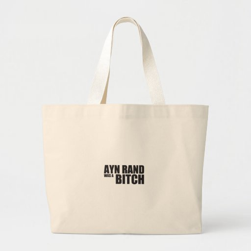 Ayn Rand was a Bitch Jumbo Tote Bag