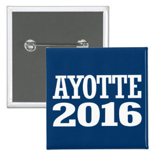 Ayotte - Kelly Ayotte 2016 Pinback Button