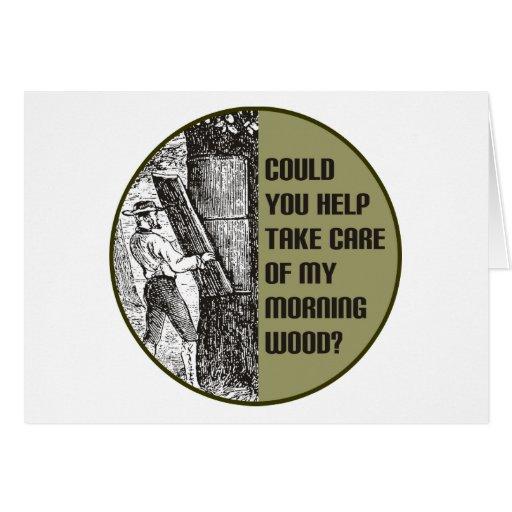 Ayuda con madera de la mañana tarjeta de felicitación