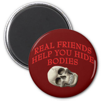 Ayuda de los amigos reales usted oculta cuerpos imán redondo 5 cm