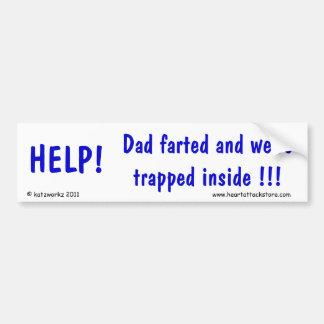 ¡Ayuda! El papá Farted y dentro nos pegan Pegatina Para Auto