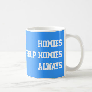 Ayuda Homies de Homies siempre Taza Clásica