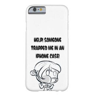 ¡Ayuda me atrapan! Funda De iPhone 6 Barely There
