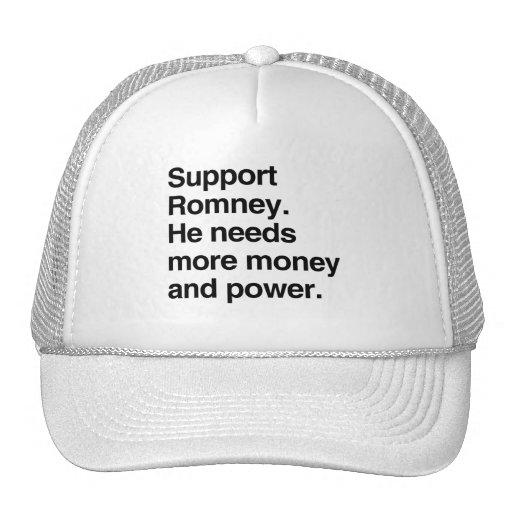 Ayuda Romney. Él necesita más dinero y power.png Gorras De Camionero