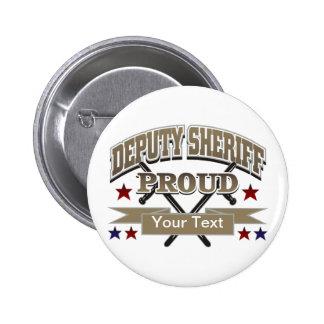 Ayudante del sheriff orgulloso de encargo pin redondo 5 cm