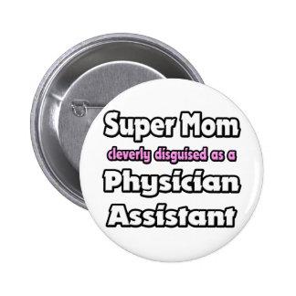 Ayudante estupendo del médico de la mamá… pin redondo 5 cm