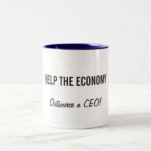 ¡AYUDE A LA ECONOMÍA, externalice a un CEO! Taza De Café