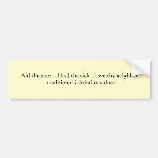 Ayude a pobre….Cure… el amor enfermo thy neighb… Pegatina Para Auto